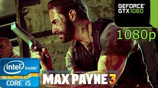 Max Payne 3 - i5 4460 - 8GB RAM - GTX 1060 - 1080p
