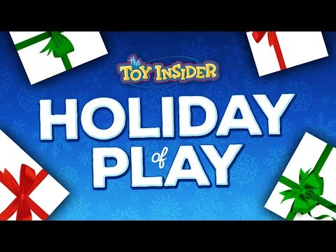 THE TOY INSIDER'S HOLIDAY OF PLAY 2017!