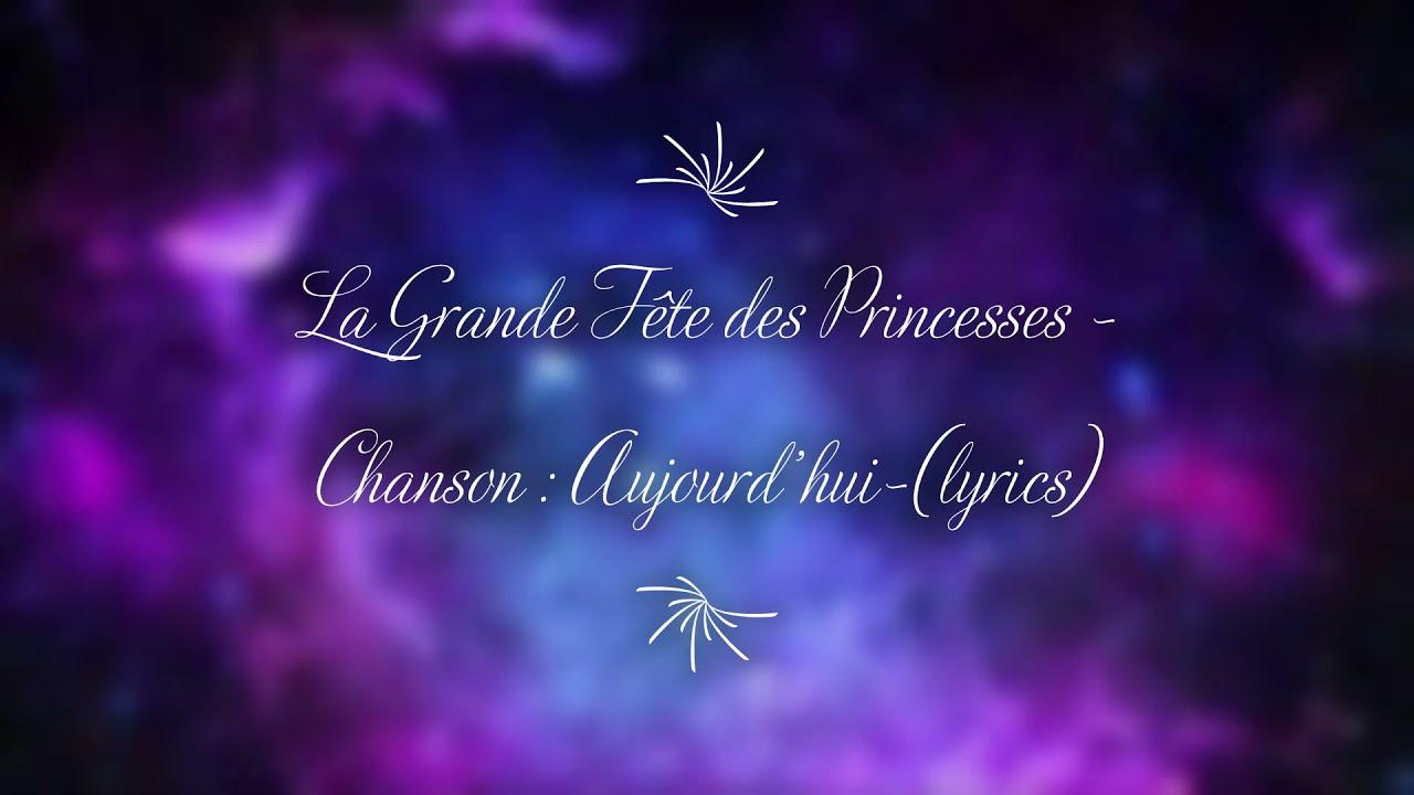 Download La Grande Fête des Princesses-Chanson:Aujourd'hui (lyrics-parole)
