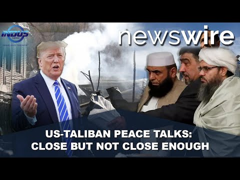 US-Taliban Peace Talks: Close but not Close enough | News Wire | Indus News