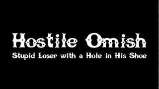 Hostile Omish • Stupid Loser with a Hole in His Shoe