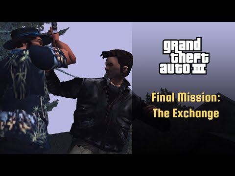 Grand Theft Auto III Final Mission : The Exchange |