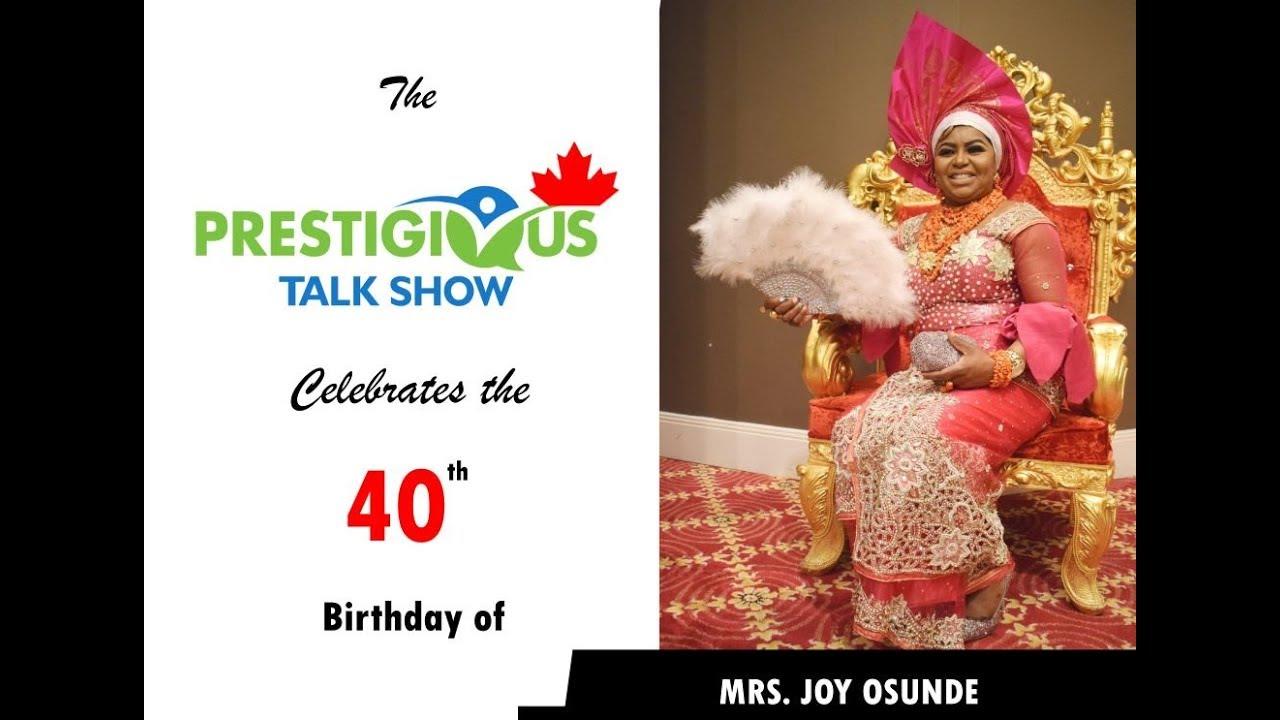 MRS JOY OSUNDE'S 40TH BITRHDAY CELEBRATION (Prestigious Talk Show)