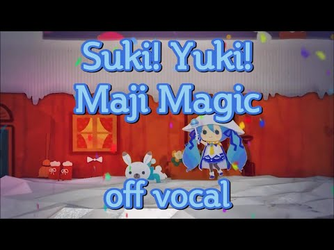 [Karaoke | off vocal] Suki! Yuki! Maji Magic [Mitchie M]