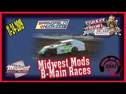 Midwest Mods  B-Main Races Turkey Bowl Xlll Springfield Raceway 11-24-2019