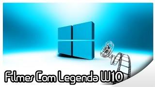 Como Assistir Filmes com Legenda Externa no Windows 10