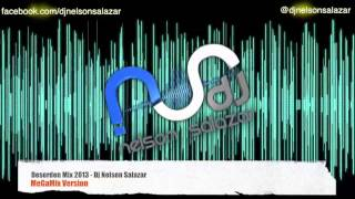Desorden Mix 2013 - Dj Nelson Salazar (MeGaMix Version)
