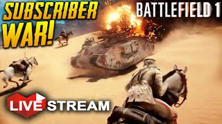 BATTLEFIELD 1 Gameplay | Large Scale War with Subscribers! | Multiplayer Live Stream