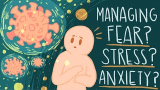 Managing Fear, Anxiety and Stress with the Coronavirus (Covid-19)