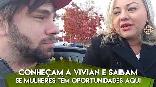 Conheçam a Vivian e saibam se mulheres têm oportunidades aqui!