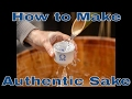 How To Make Authentic Sake Part 2