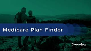 Medicare Plan Finder Overview