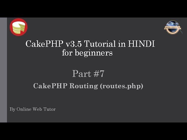 Learn CakePHP v3.5 Tutorial in HINDI for beginners (Part 7) CakePHP routing | routing in cakePHP