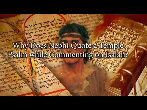 Why Does Nephi Quote a Temple Psalm While Commenting on Isaiah