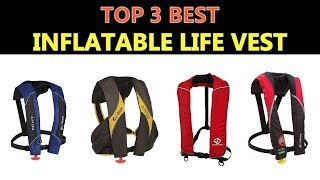 Best Inflatable Life Vest 2019