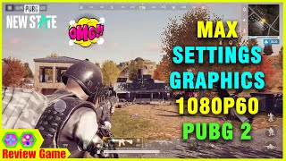 PUBG: NEW STATE - TEST GAMEPLAY ULTRA SETTINGS GRAPHICS 1080P60FPS, Game Battle Royale Khủng 2021