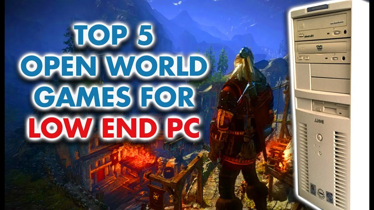 Top 5 Open World Games for Low End PC [under 1GB RAM] 2019