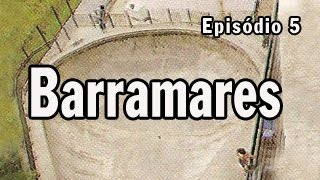 Ep05 -  Barramares | Chave Mestra Videos