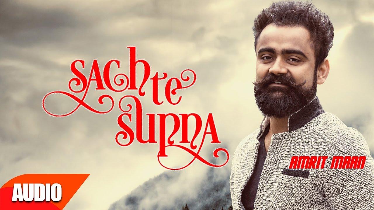 Sach Te Supna (Full Audio Song) | Amrit Maan | Punjabi