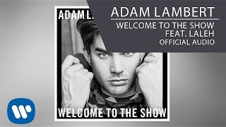 Baixar - Adam Lambert Welcome To The Show Feat Laleh Official Audio Grátis