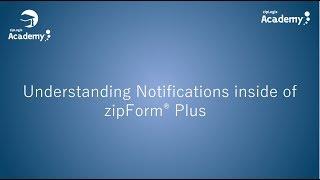 Understanding Notifications within zipForm® Plus