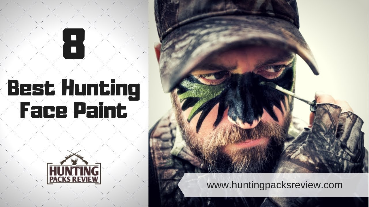 The 8 Best Hunting Face Paint In 2019