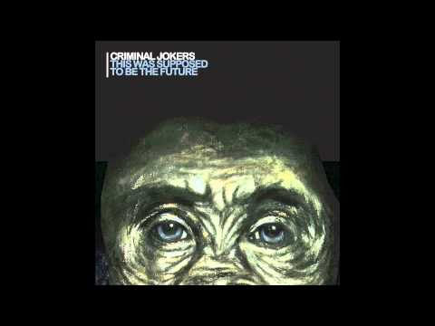 Criminal Jokers - This Was Supposed To Be The Future (full album)