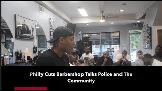 Philly Cuts Barbershop talks police and the community