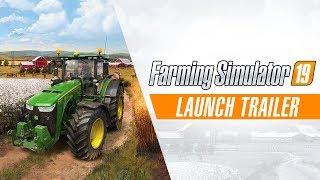 Farming Simulator 19 - Launch Trailer