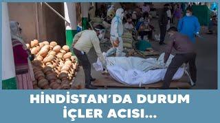 Hindistan'da yer kalmadı, cenazeler sokaklara dizildi...