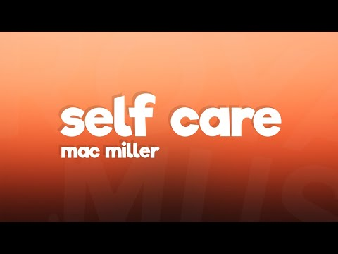 mac-miller---self-care-(lyrics)