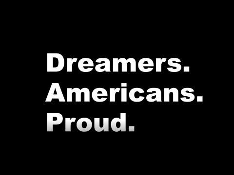 Dreamers. Americans. Proud.
