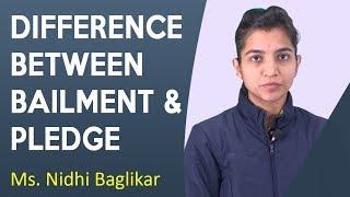 Bailment and Pledge - Difference l LAW | Asst. Prof. Nidhi Baglikar