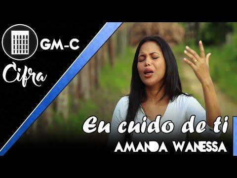 Amanda Wanessa | Eu Cuido de Ti | Cifra com Letra GM-C