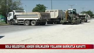 BOLU BELEDİYESİ, ASKERİ BİRLİKLERİN YOLLARINI BARİKATLA KAPATTI (16.07.2016-BOLU)
