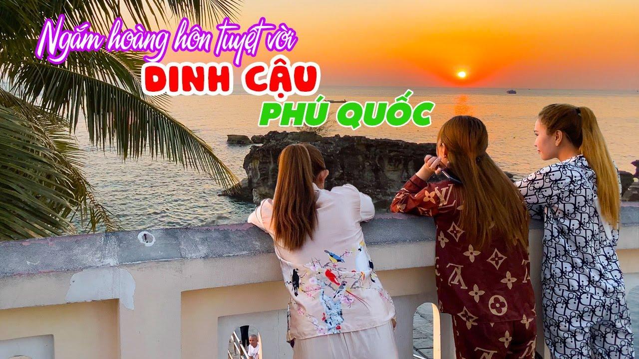 DU LỊCH PHÚ QUỐC | Ngắm hoàng hôn Dinh Cậu tuyệt đẹp: Biểu tượng tâm linh của Đảo Ngọc