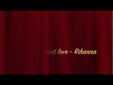 Rihanna - We all want love (Lyrics on screen)