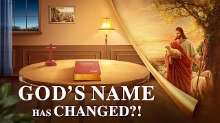 "English Gospel Movie | Do You Know the Mystery of the Name of God | ""God's Name Has Changed?!"""