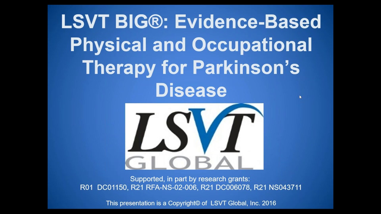 Lsvt Big Evidence Based Physical And Occupational Therapy For
