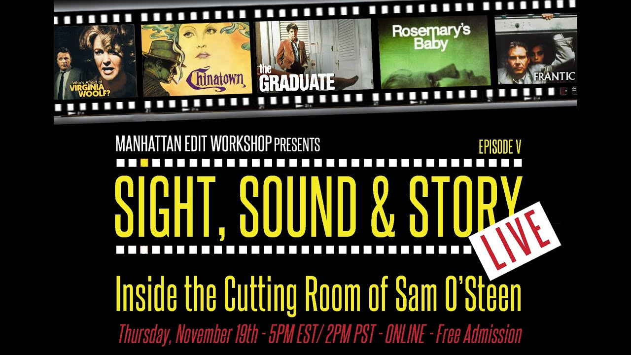 "Sight, Sound & Story: Live - ""Inside the Cutting Room of Sam O'Steen"""