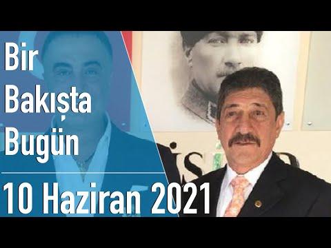 Türkiye ve dünya gündeminde neler oldu? İşte Bir Bakışta Bugün | 10 Haziran 2021