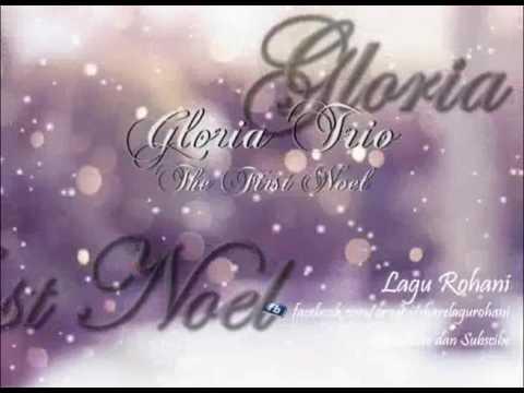 The First Noel - Gloria Trio