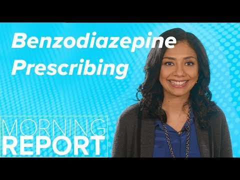 Benzodiazepine Prescribing: A Warning Unheeded | Morning Report