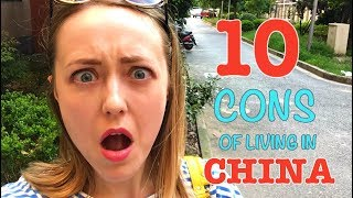 10 CONS OF CHINA. Downsides of living in China as a foreigner