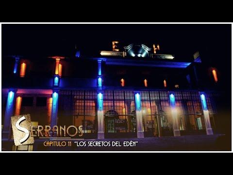 """Serranos """"Los secretos del Edén"""""""