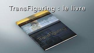 Livre du mouvement photographique TRANSFIGURING