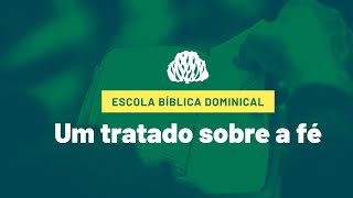 IPB Joinville - EBD - 04/10/2020 - Um tratado sobre a fé