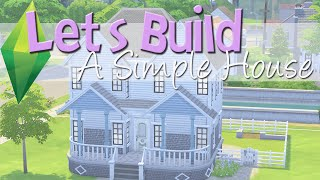 The Sims 4: Let's Build: A Simple House - Part 1