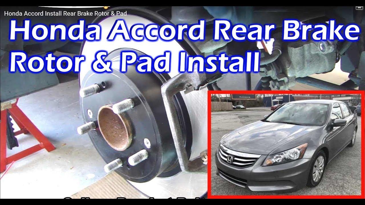 Honda Accord Rear Brake Rotor Amp Pad Install Youtube