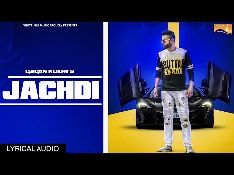 Jachdi (Lyrical Audio) Gagan Kokri | Latest Punjabi Songs 2017 | New Punjabi Song 2017